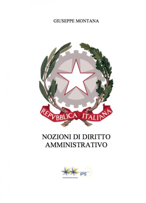 """""""Nozioni di Diritto Amministrativo"""". L' e-book di Giuseppe Montana."""